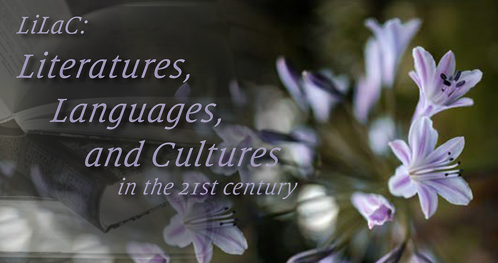 LiLaC: Literatures, Languages and Cultures in the 21st Century
